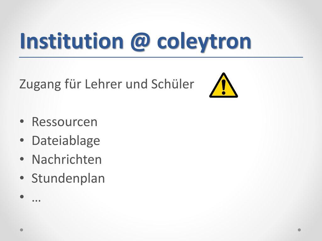 Institution @ coleytron
