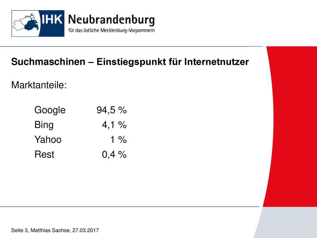 Suchmaschinen – Einstiegspunkt für Internetnutzer Marktanteile: Google