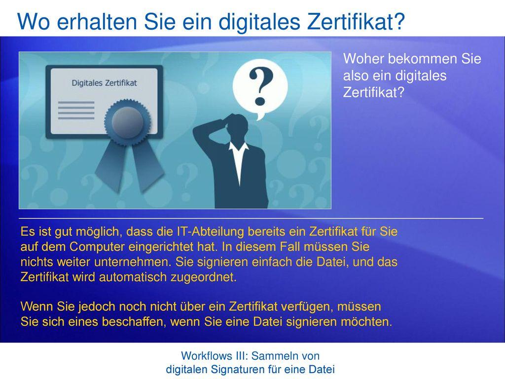 Wo erhalten Sie ein digitales Zertifikat