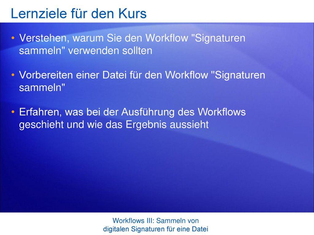 Workflows III: Sammeln von digitalen Signaturen für eine Datei