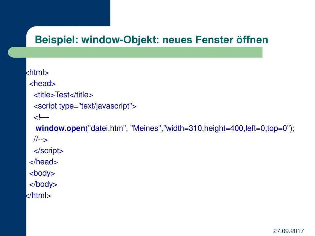 Beispiel: window-Objekt: neues Fenster öffnen