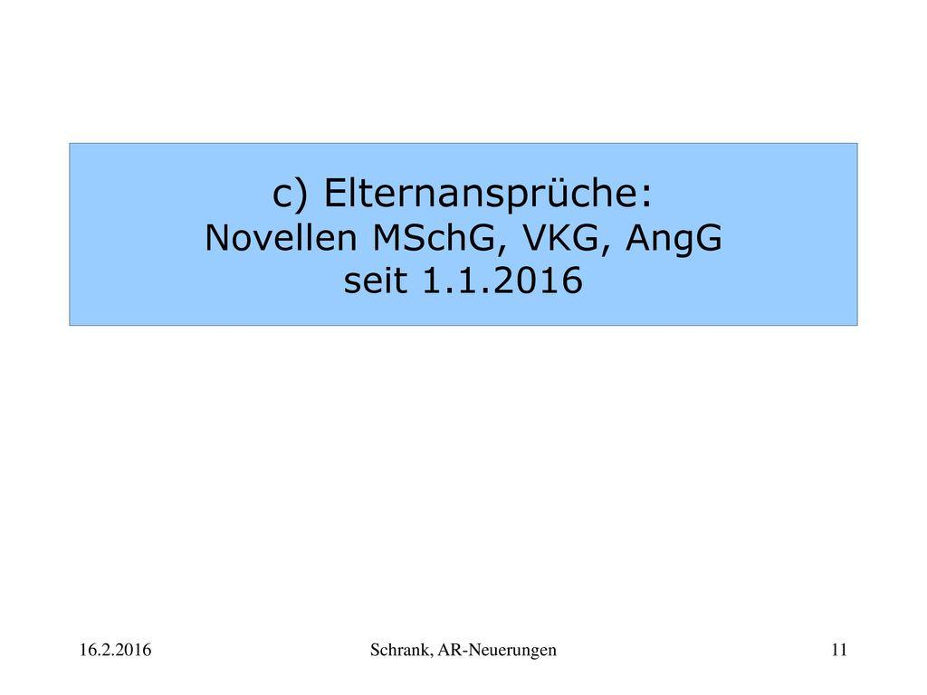 c) Elternansprüche: Novellen MSchG, VKG, AngG seit 1.1.2016