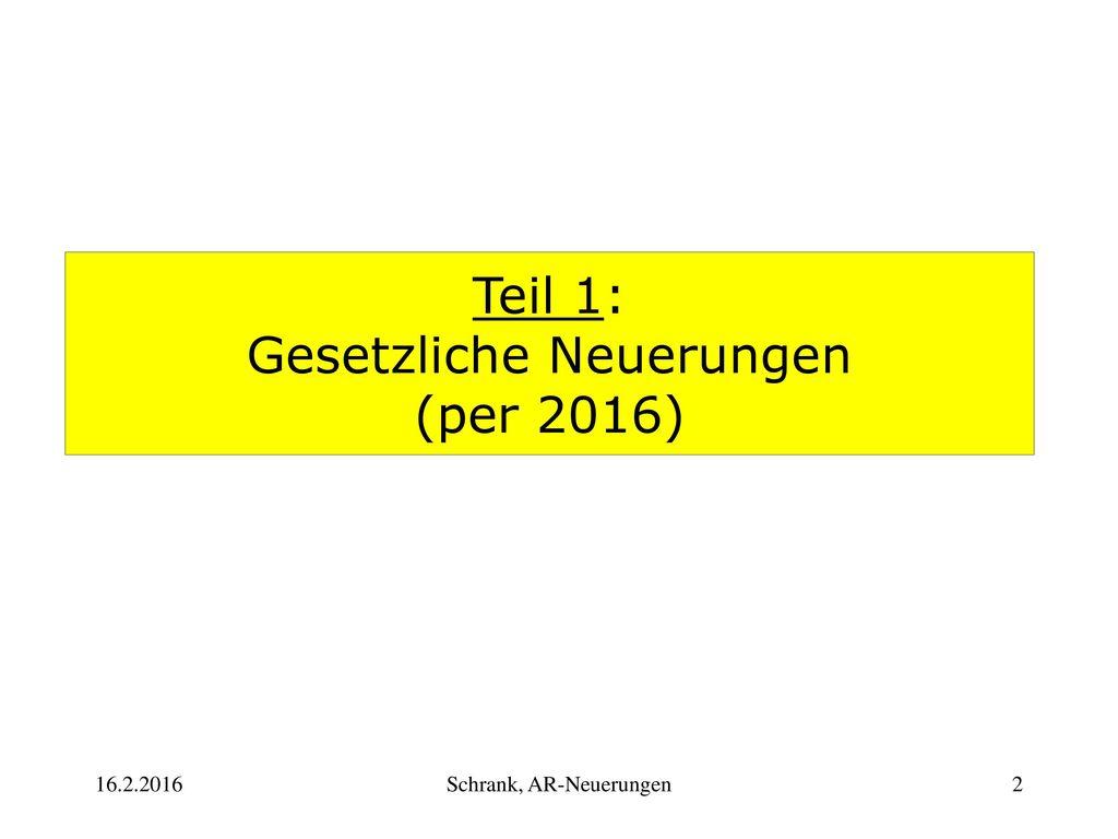 Teil 1: Gesetzliche Neuerungen (per 2016)