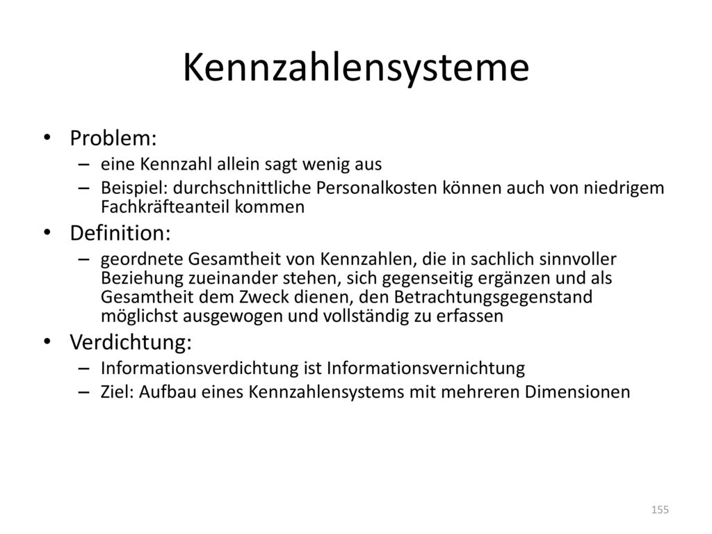 Kennzahlensysteme Problem: Definition: Verdichtung: