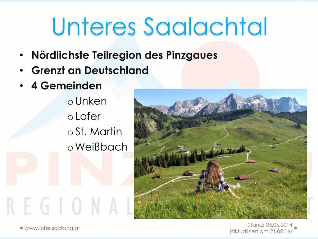 Unteres Saalachtal Nördlichste Teilregion des Pinzgaues
