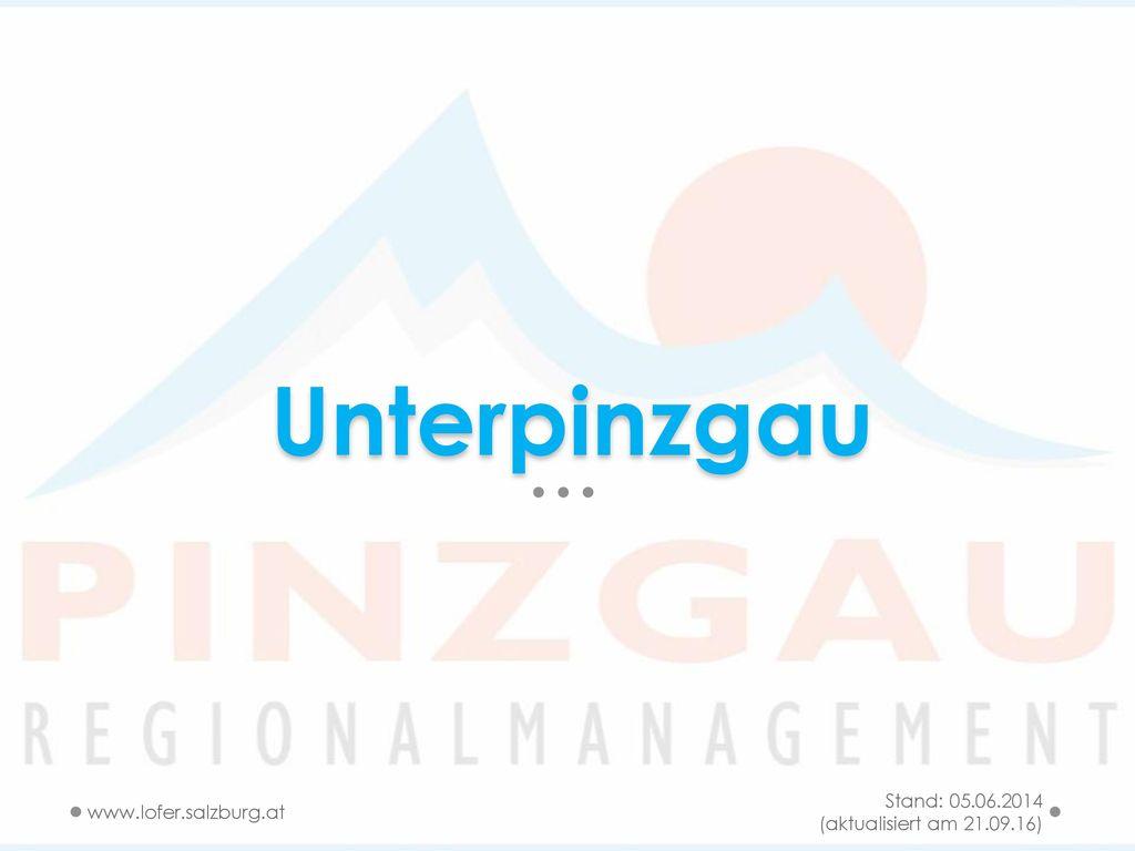 Unterpinzgau Stand: 05.06.2014 (aktualisiert am 21.09.16)