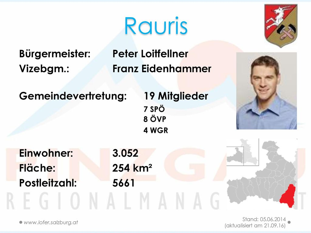 Rauris Bürgermeister: Peter Loitfellner Vizebgm.: Franz Eidenhammer