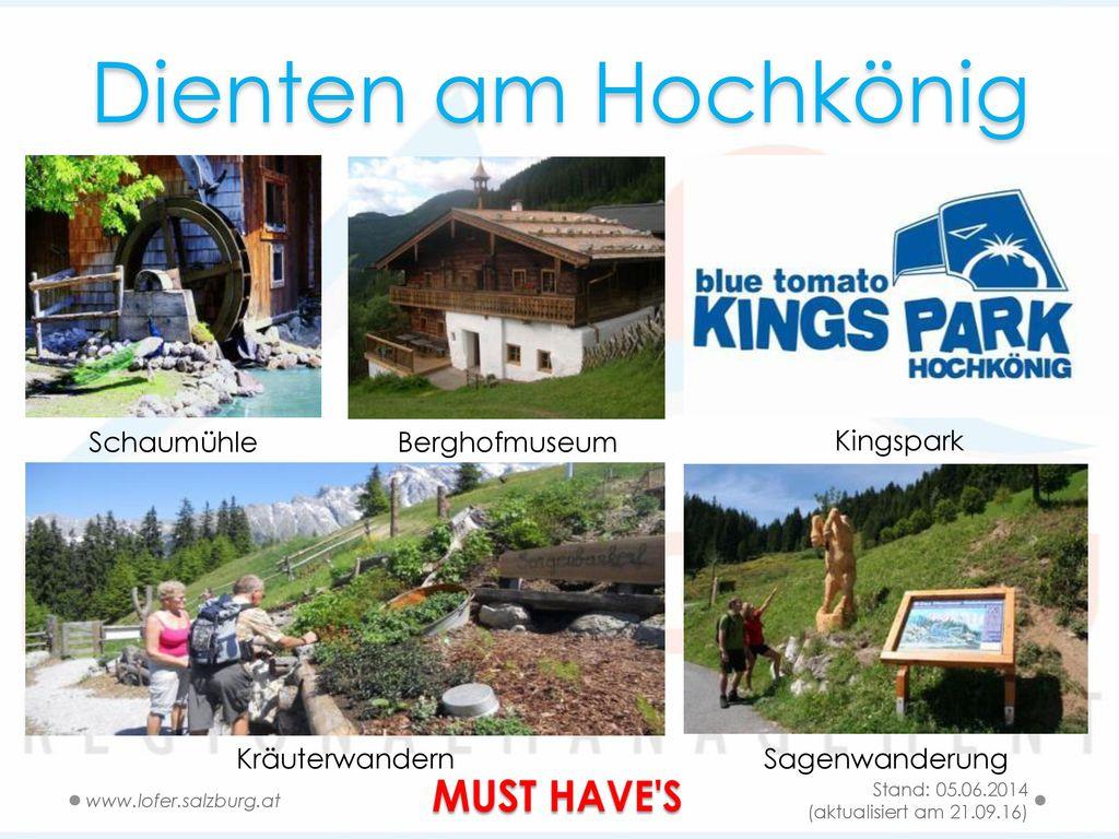 Dienten am Hochkönig MUST HAVE S Schaumühle Berghofmuseum Kingspark