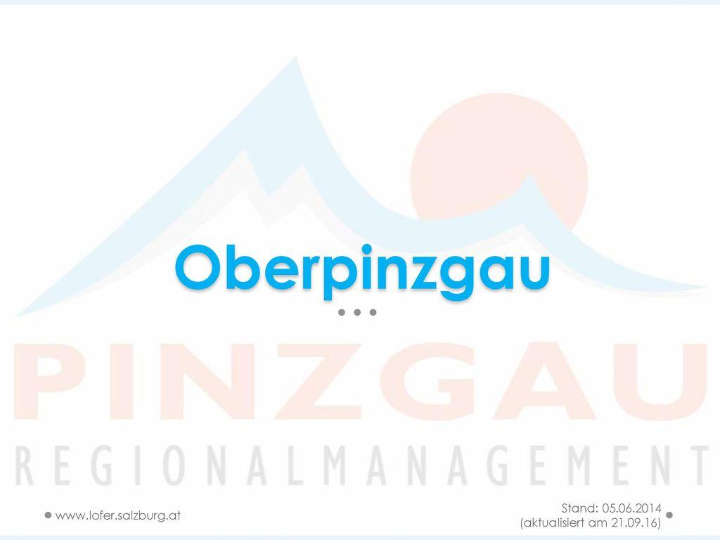 Oberpinzgau Stand: 05.06.2014 (aktualisiert am 21.09.16)