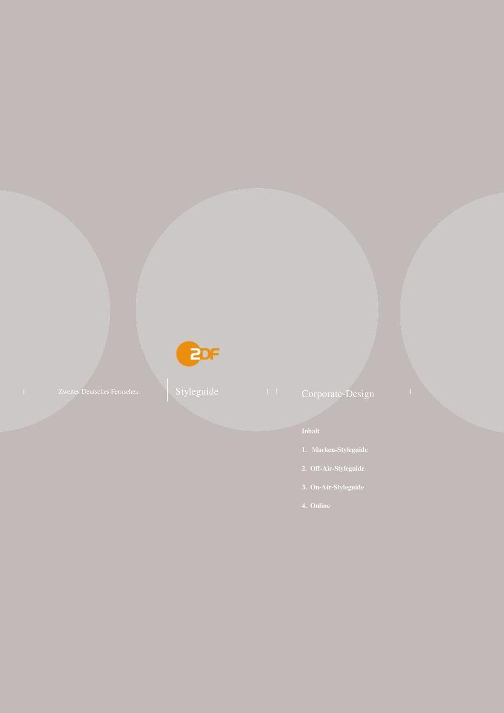 Styleguide Corporate-Design Zweites Deutsches Fernsehen Inhalt