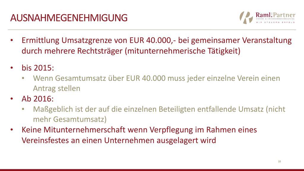 Ausnahmegenehmigung Ermittlung Umsatzgrenze von EUR 40.000,- bei gemeinsamer Veranstaltung durch mehrere Rechtsträger (mitunternehmerische Tätigkeit)