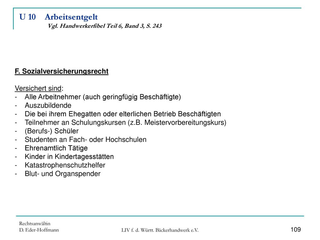 U 10 Arbeitsentgelt Vgl. Handwerkerfibel Teil 6, Band 3, S. 243