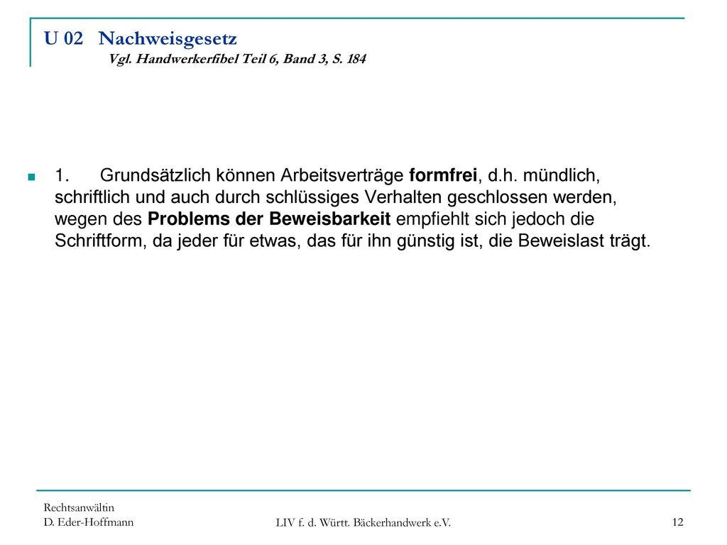 U 02 Nachweisgesetz Vgl. Handwerkerfibel Teil 6, Band 3, S. 184