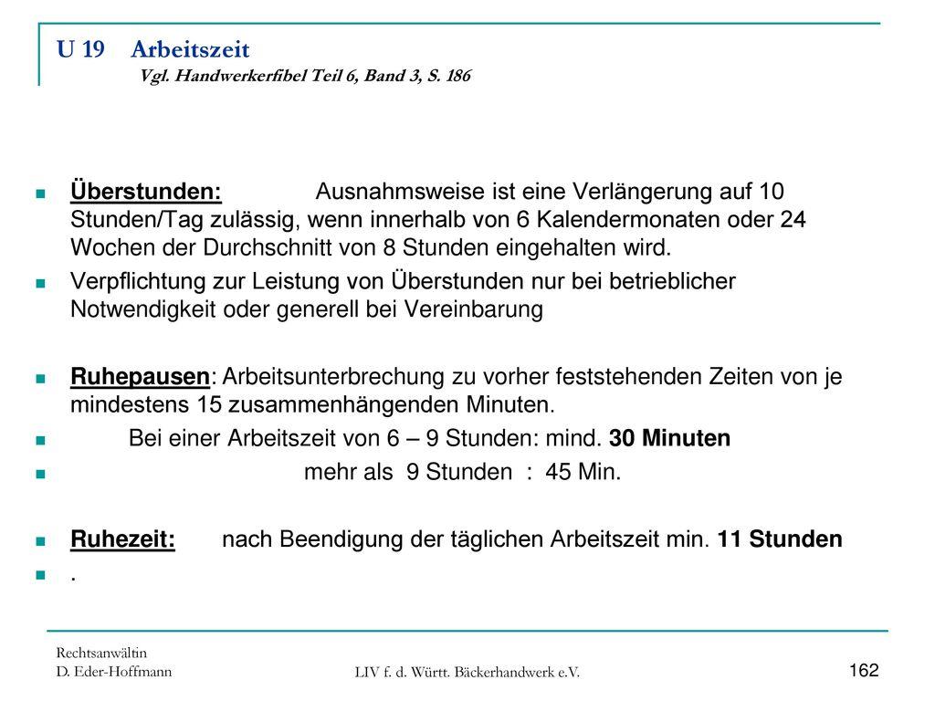 U 19 Arbeitszeit Vgl. Handwerkerfibel Teil 6, Band 3, S. 186