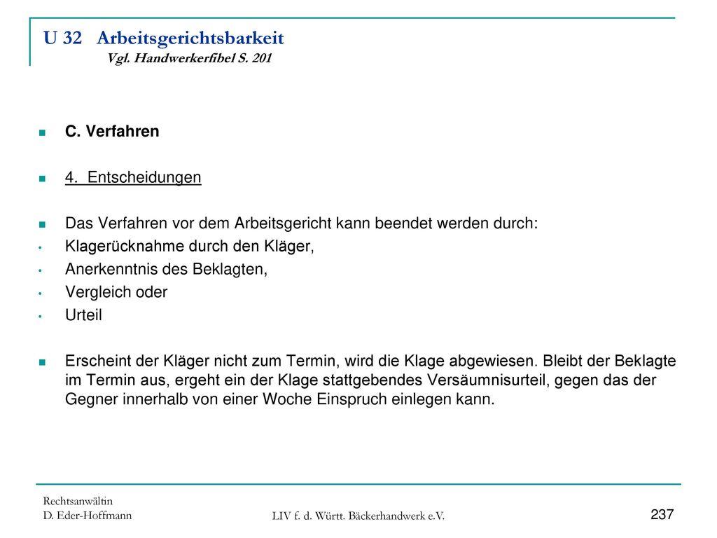 U 32 Arbeitsgerichtsbarkeit Vgl. Handwerkerfibel S. 201