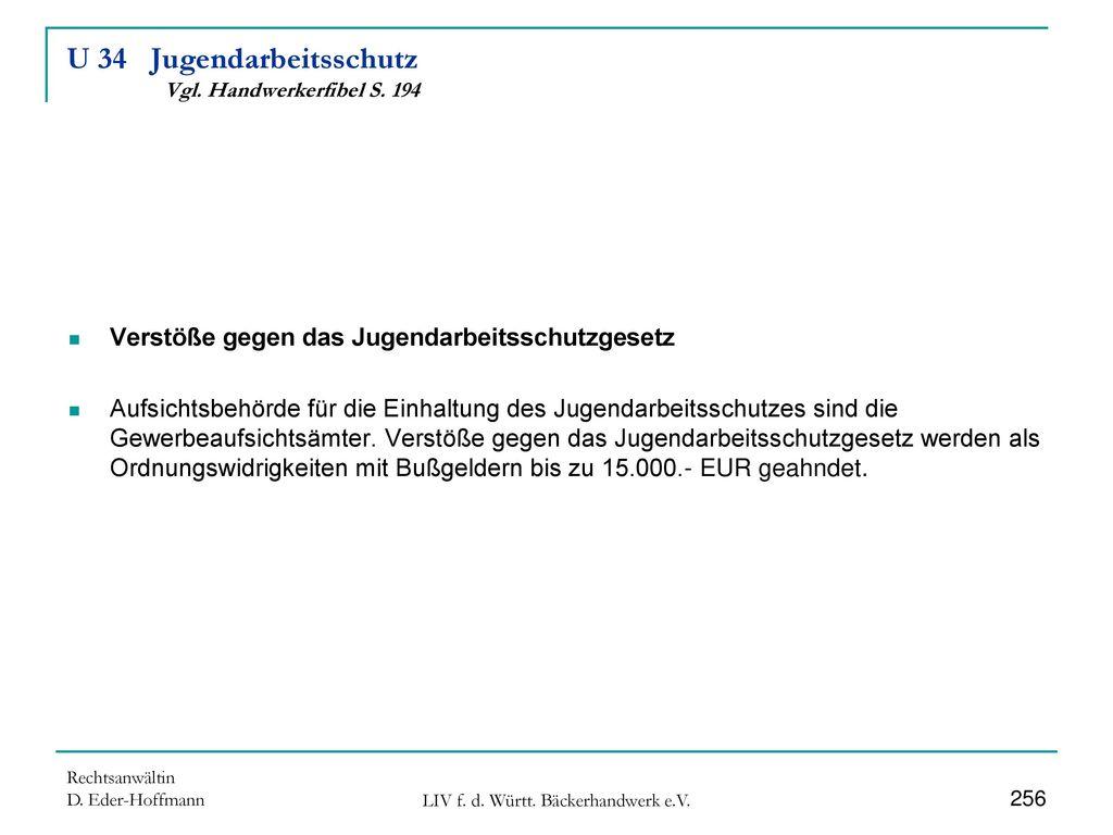 U 34 Jugendarbeitsschutz Vgl. Handwerkerfibel S. 194