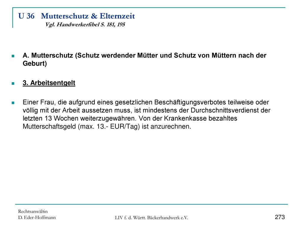 U 36 Mutterschutz & Elternzeit Vgl. Handwerkerfibel S. 181, 195