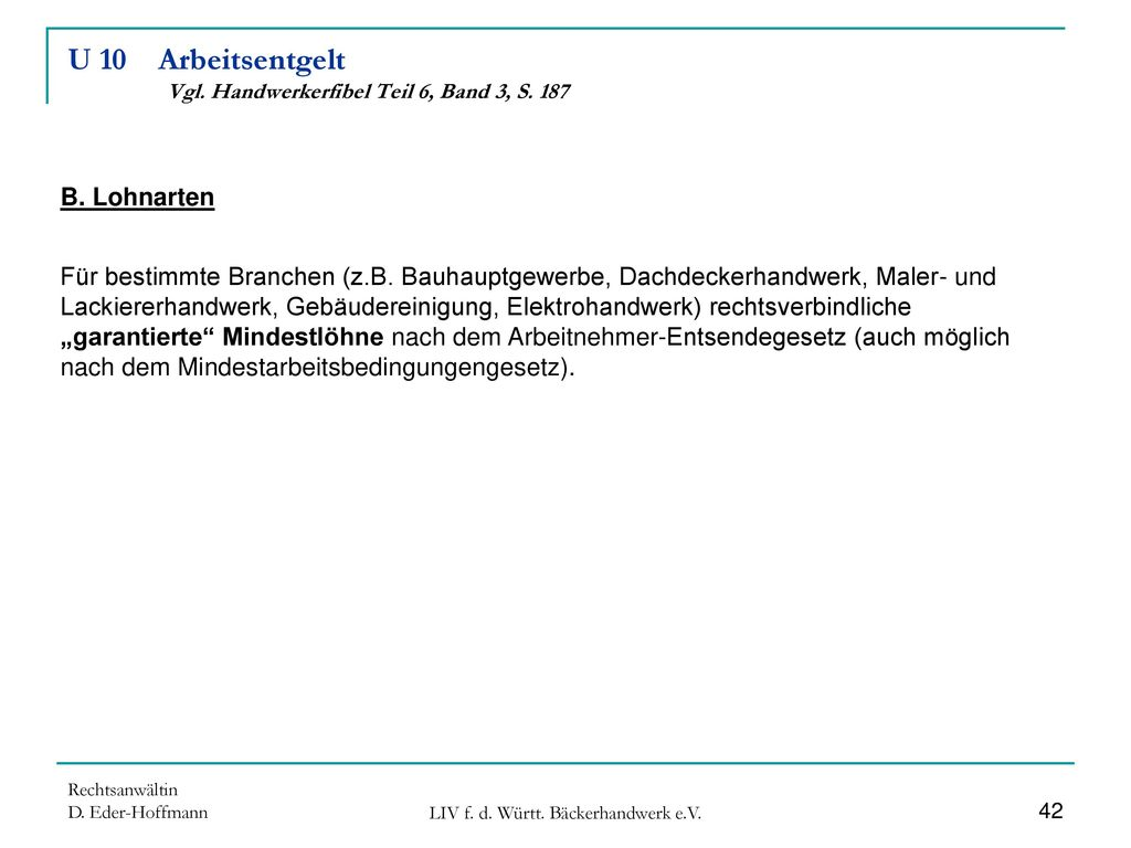 U 10 Arbeitsentgelt Vgl. Handwerkerfibel Teil 6, Band 3, S. 187