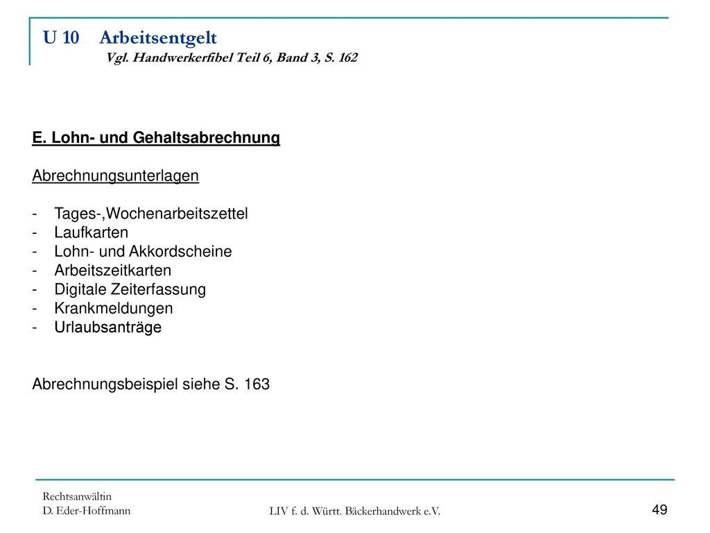 U 10 Arbeitsentgelt Vgl. Handwerkerfibel Teil 6, Band 3, S. 162