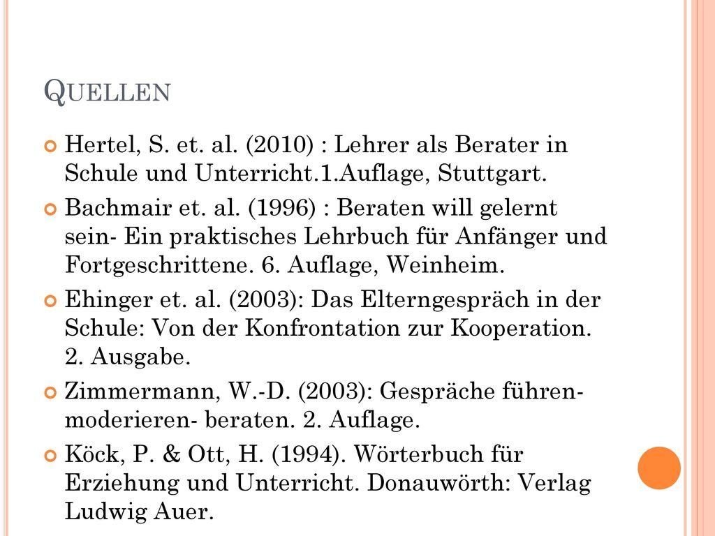 Quellen Hertel, S. et. al. (2010) : Lehrer als Berater in Schule und Unterricht.1.Auflage, Stuttgart.