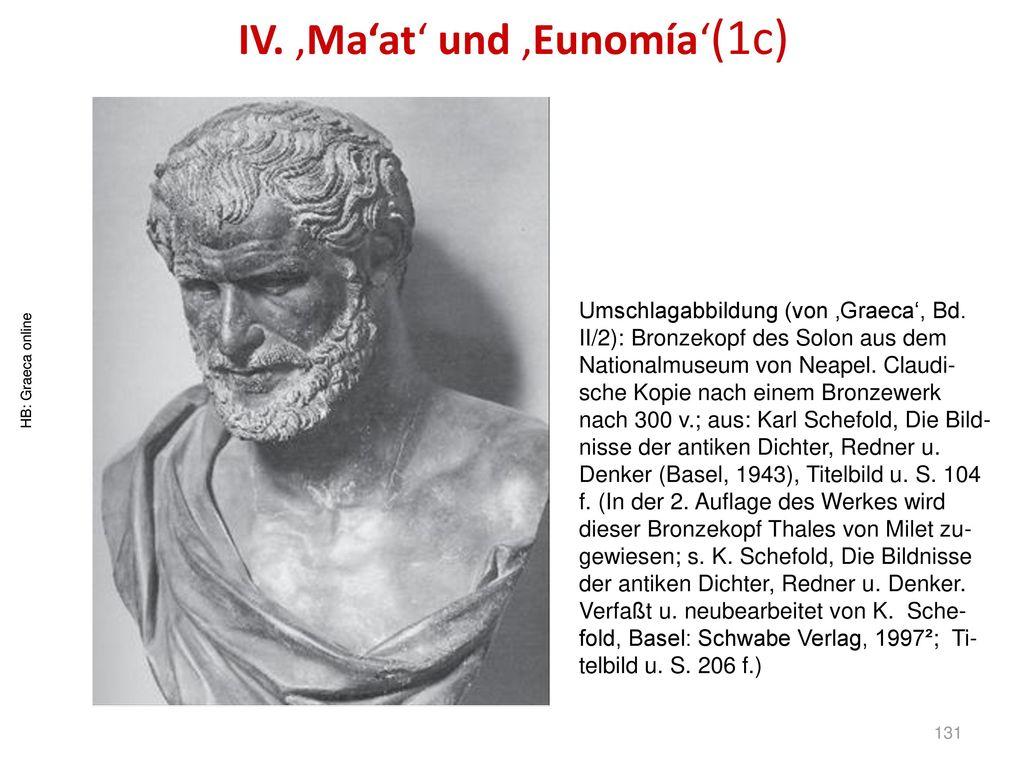 IV. 'Ma'at' und 'Eunomía'(1c)