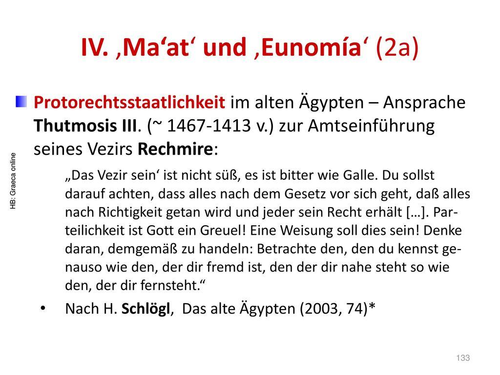 IV. 'Ma'at' und 'Eunomía' (2a)