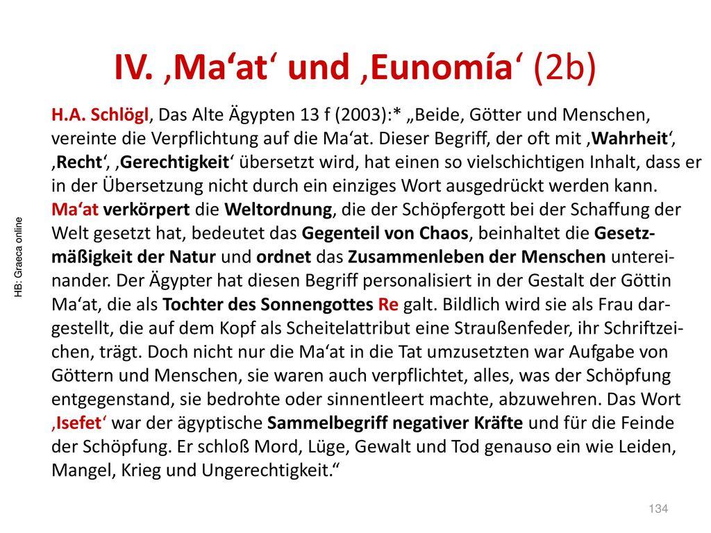 IV. 'Ma'at' und 'Eunomía' (2b)