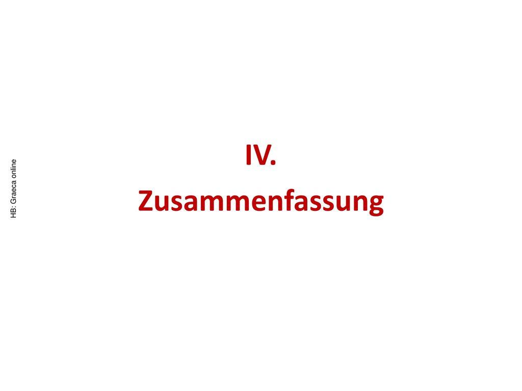IV. Zusammenfassung