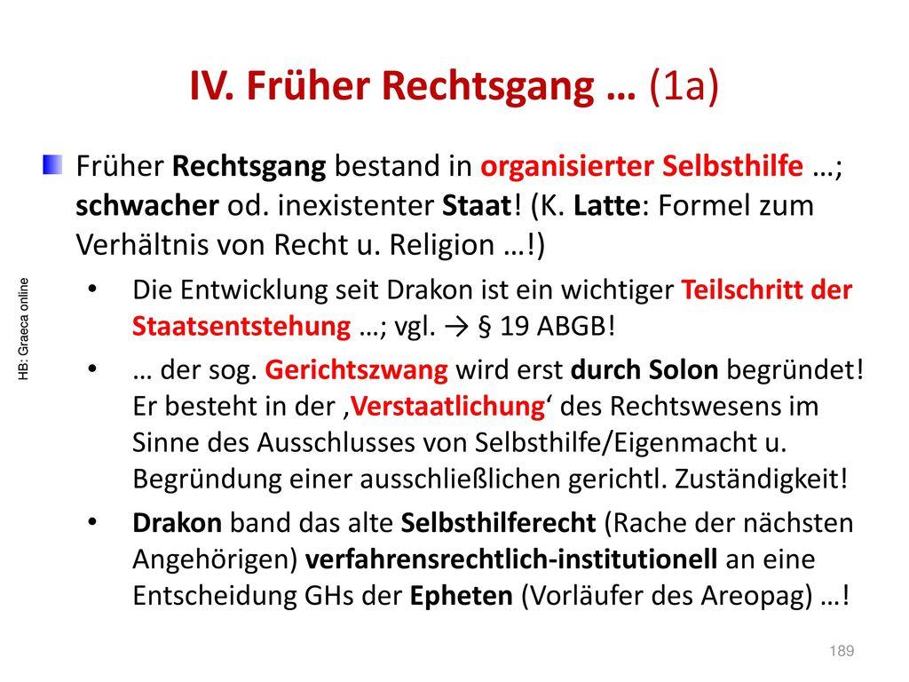 IV. Früher Rechtsgang … (1a)