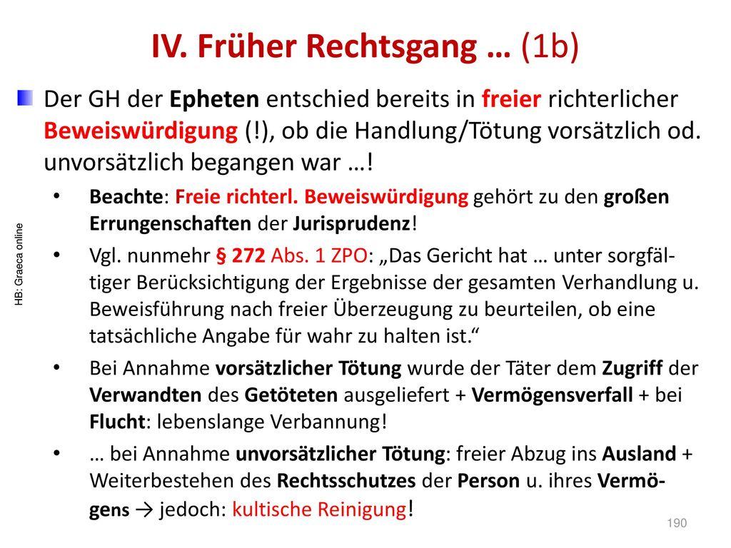IV. Früher Rechtsgang … (1b)