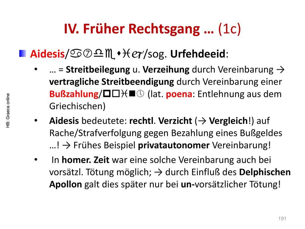 IV. Früher Rechtsgang … (1c)