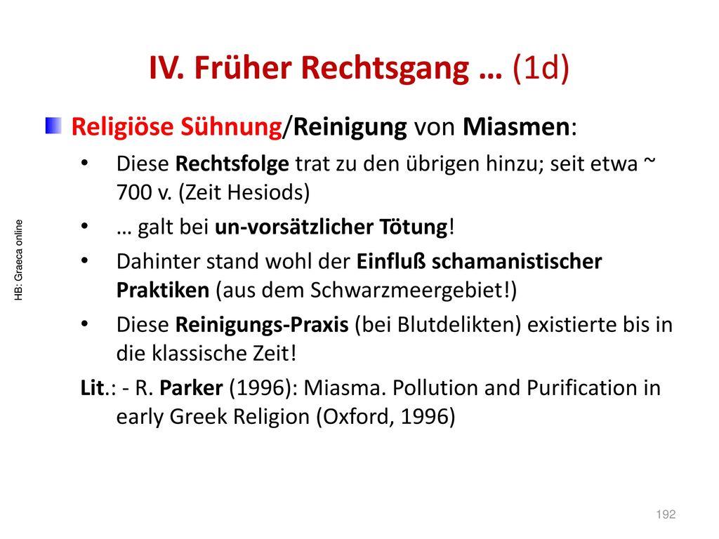 IV. Früher Rechtsgang … (1d)