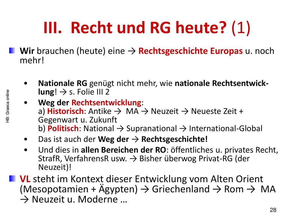 III. Recht und RG heute (1)
