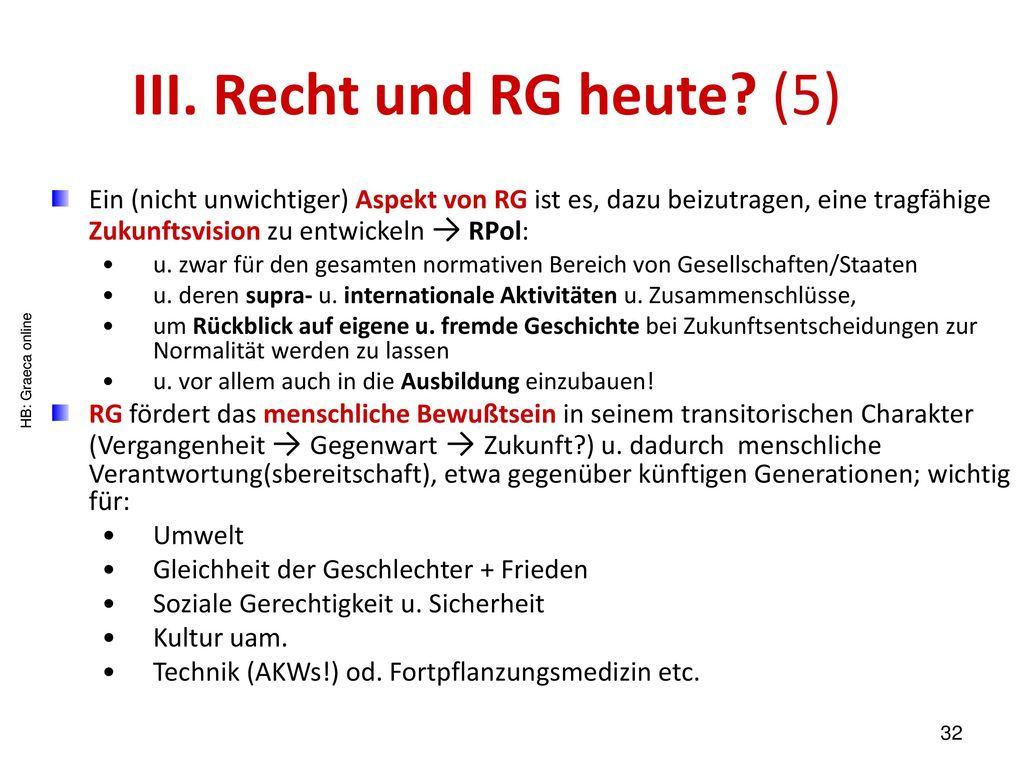 III. Recht und RG heute (5)