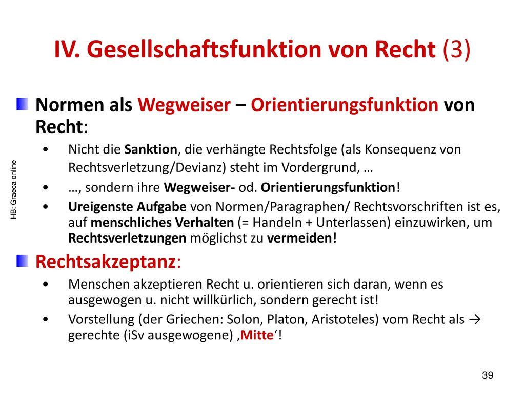IV. Gesellschaftsfunktion von Recht (3)