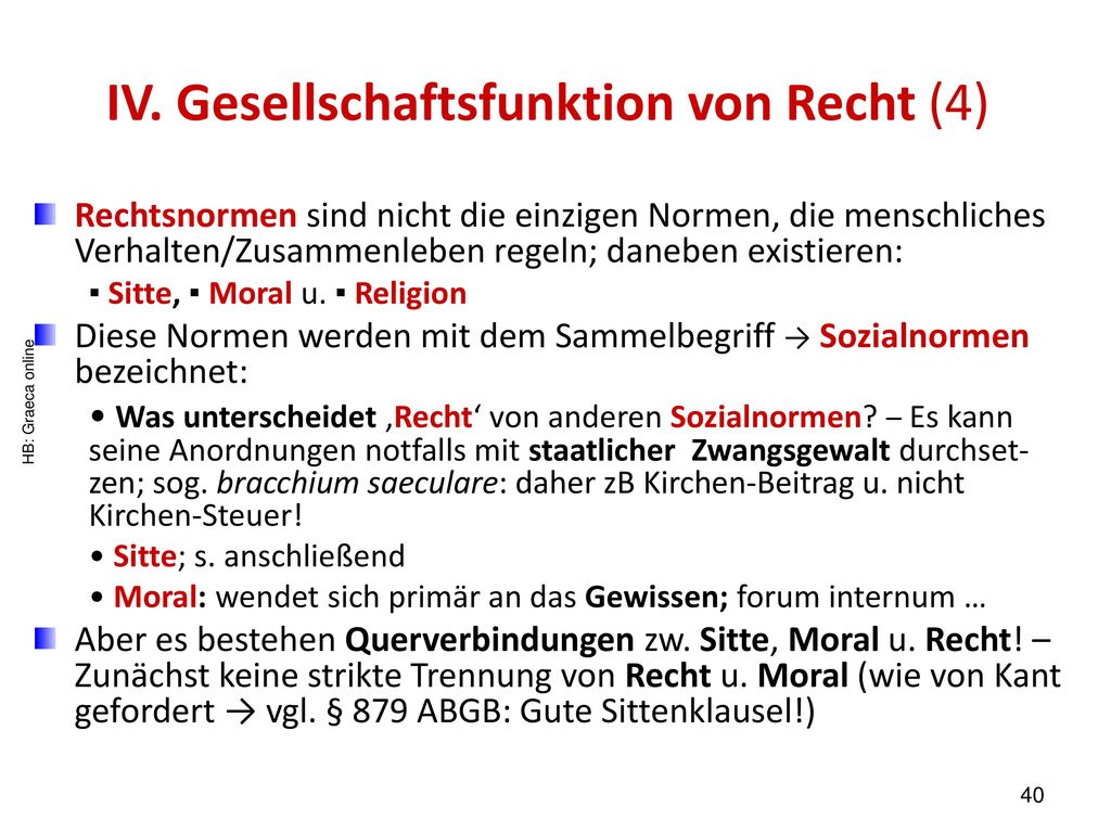 IV. Gesellschaftsfunktion von Recht (4)