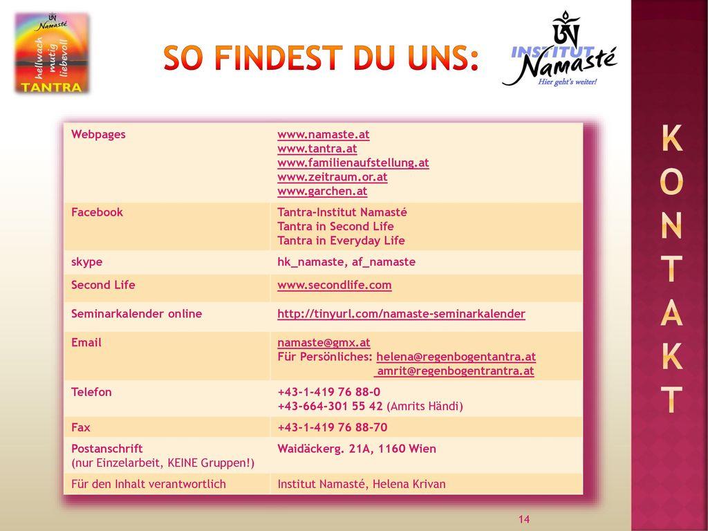 KONTAKT So findest du uns: Webpages www.namaste.at www.tantra.at