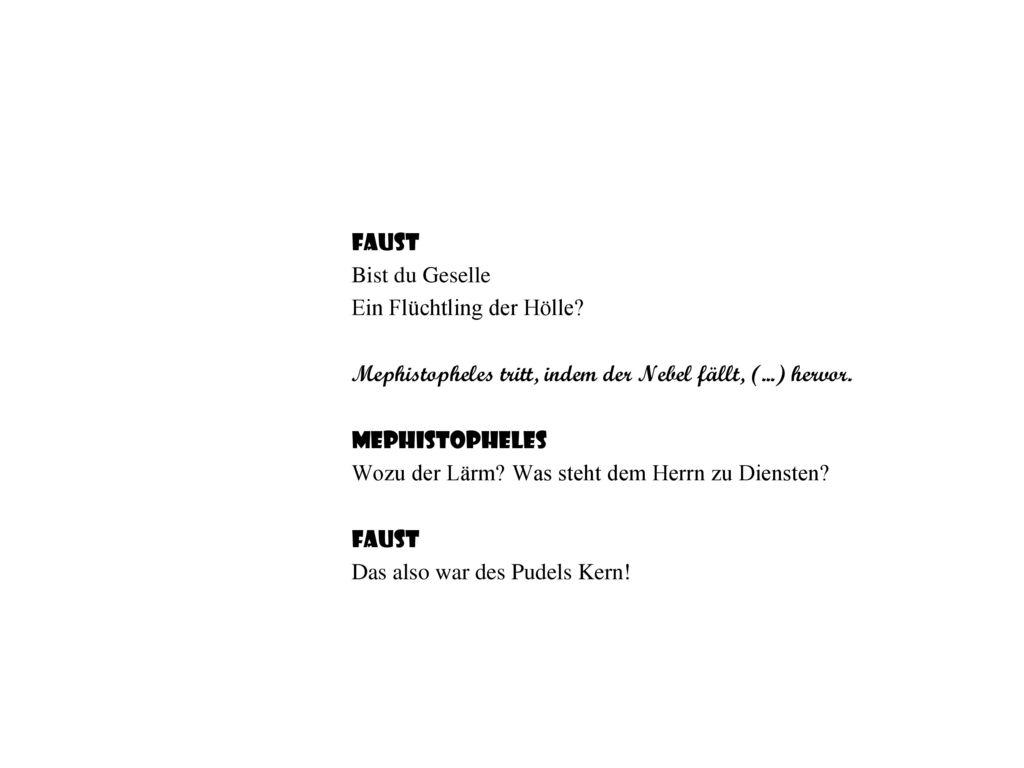 Faust Bist du Geselle. Ein Flüchtling der Hölle Mephistopheles tritt, indem der Nebel fällt, (...) hervor.