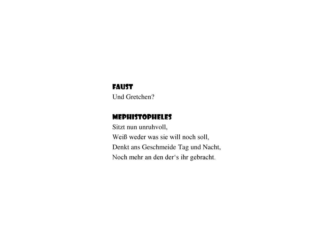 Faust Und Gretchen Mephistopheles. Sitzt nun unruhvoll, Weiß weder was sie will noch soll, Denkt ans Geschmeide Tag und Nacht,