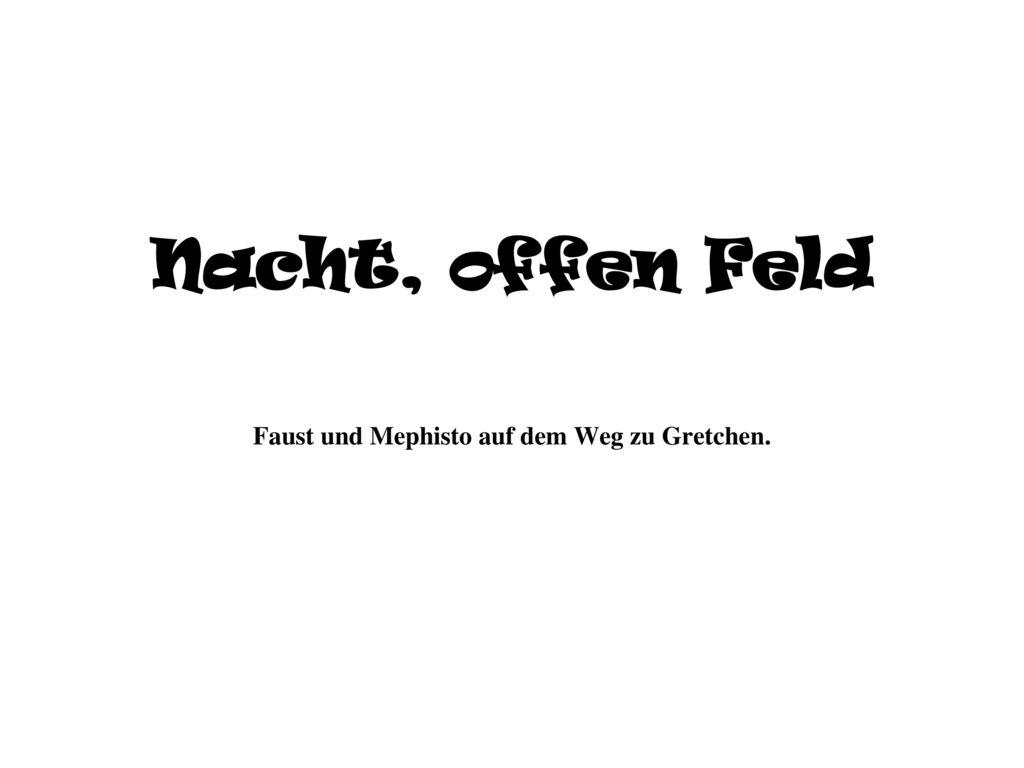 Faust und Mephisto auf dem Weg zu Gretchen.