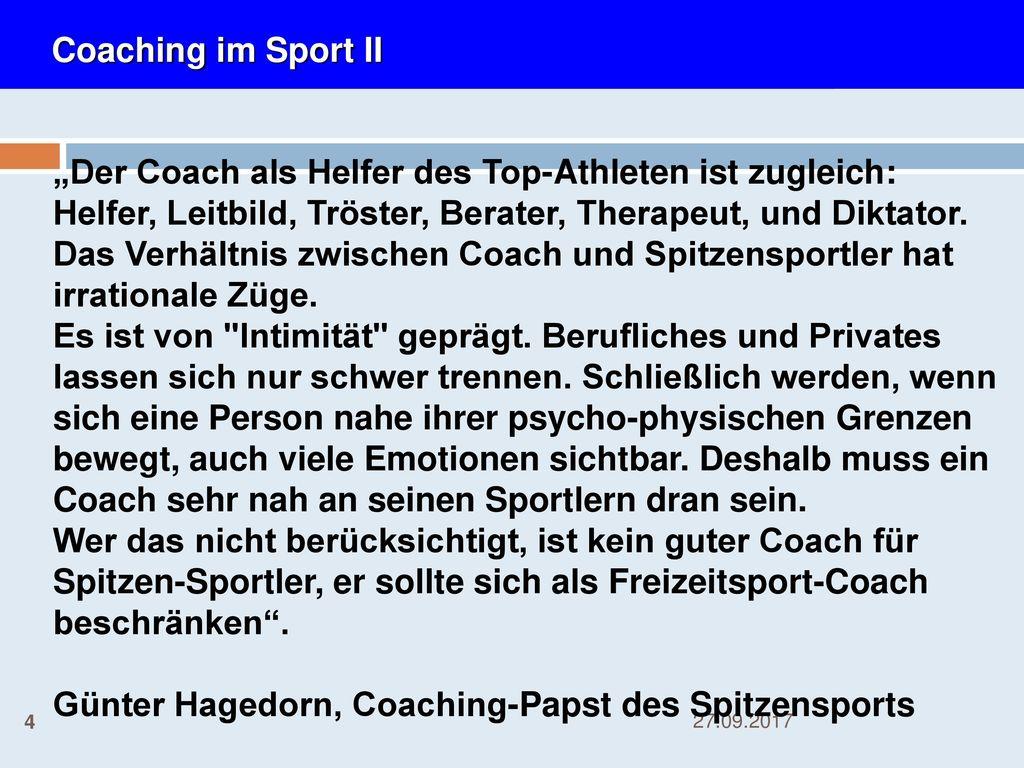 """""""Der Coach als Helfer des Top-Athleten ist zugleich:"""