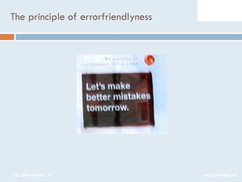 The principle of errorfriendlyness