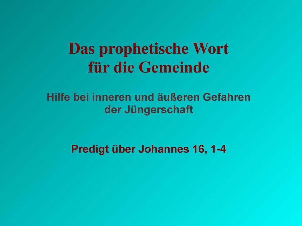 Hilfe bei inneren und äußeren Gefahren Predigt über Johannes 16, 1-4