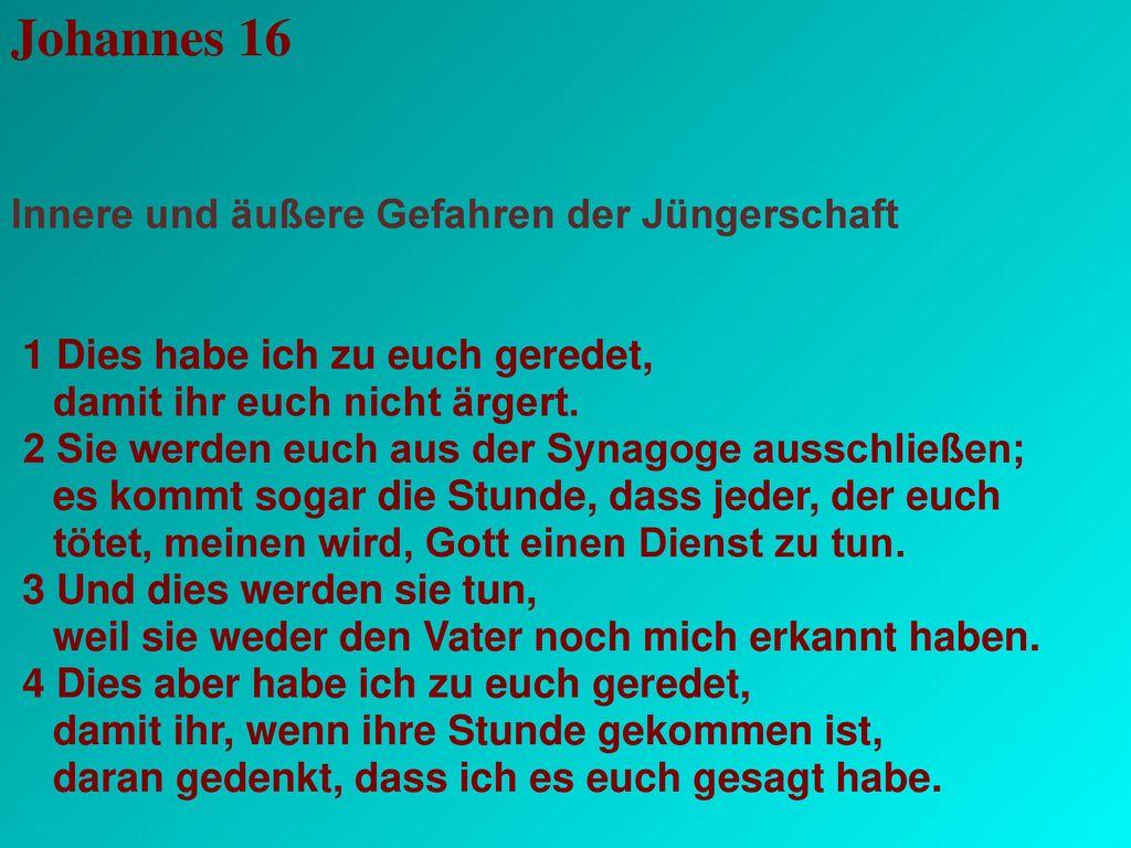 Johannes 16 Innere und äußere Gefahren der Jüngerschaft