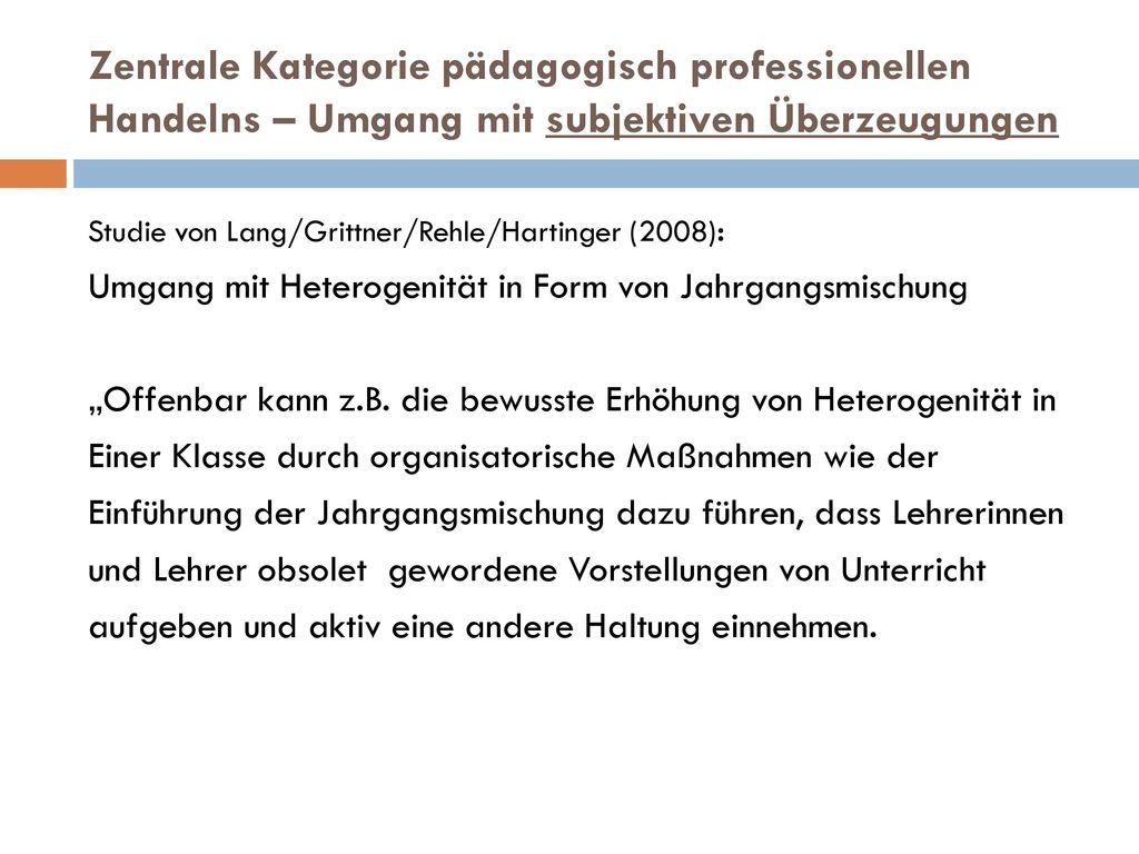 Zentrale Kategorie pädagogisch professionellen Handelns – Umgang mit subjektiven Überzeugungen