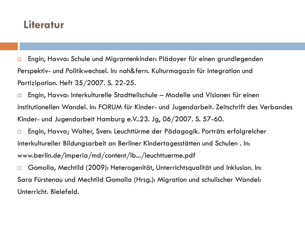 Literatur Engin, Havva: Schule und Migrantenkinder: Plädoyer für einen grundlegenden.