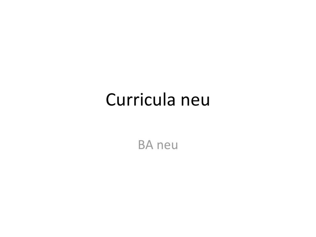 Curricula neu BA neu