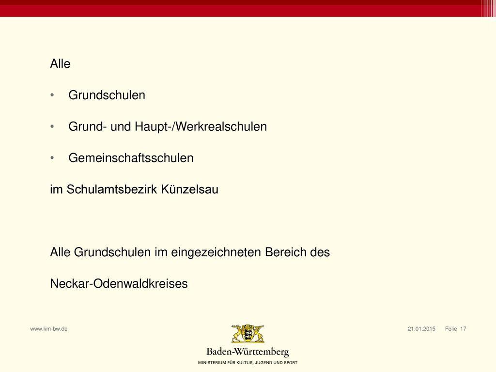 Alle Grundschulen. Grund- und Haupt-/Werkrealschulen. Gemeinschaftsschulen. im Schulamtsbezirk Künzelsau.