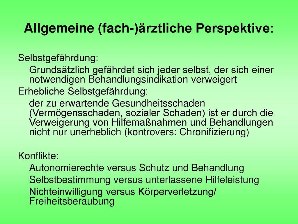 Allgemeine (fach-)ärztliche Perspektive: