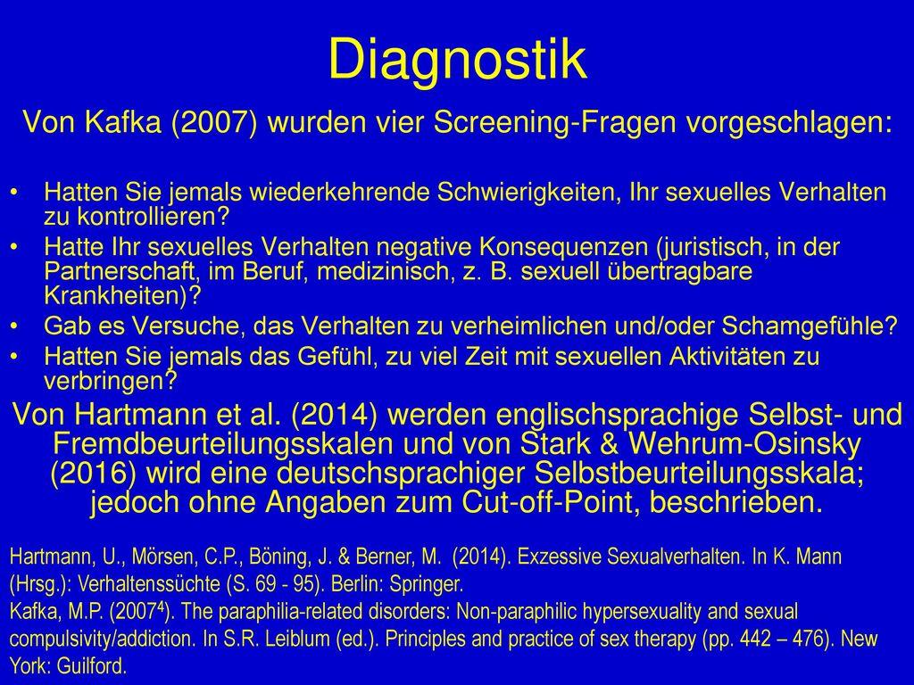 Von Kafka (2007) wurden vier Screening-Fragen vorgeschlagen: